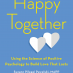 Happy Together: Love and Positive Psychology