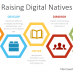 Raising Digital Natives